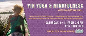 Yin Yoga & Mindfulness with Iva Drtina-hall - Practice Yoga Austin