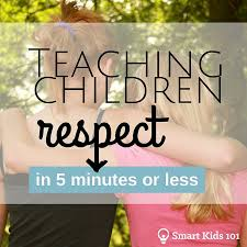 best teaching children respect ideas why is teach children respect in 5 minutes or less this great video