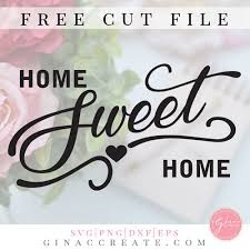 All contents are released under creative commons cc0. Home Sweet Home Free Svg Cut File Gina C Creates