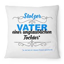 Stolzer Vater Tochter Kissen 40x40 Cm Spruch Geburtstag Geschenk