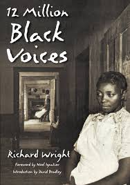 million black voices richard wright edwin rosskam david 12 million black voices richard wright edwin rosskam david bradley noel ignatiev 9781560254461 com books