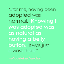 Adoption Quotes Adoption Blog Madeleine Melcher adoptee mama through adoption 54