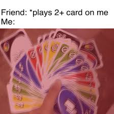 We did not find results for: The Best Uno Card Memes Memedroid