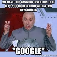Image result for invented google meme