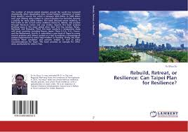 search results for motivation to become a doctor bookcover of rebuild retreat or resilience can taipei plan for resilience