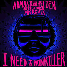 i need a i need a painkiller armand van helden vs butter single von
