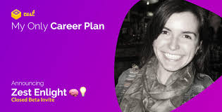 My Only Career Plan Beta Invite Zest Blog