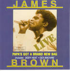 Papa's Got a Brand New Bag: Live