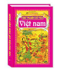 100 truyện cổ tích Việt Nam , truyện cổ tích hay