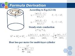 27 r0r0 r1r1 r2r2 k2k2 k1k1 1 2 according to eq 4 2 14 steady state conduction formula derivation heat loss per meter for multi layer cylinder 27