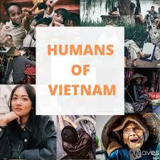 Humans of Vietnam - Câu chuyện của người Việt - WAVES