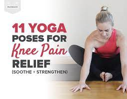 11 yoga poses for knee pain relief