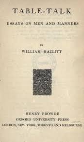 table talk essays on men and manners hazlitt william  table talk essays on men and manners