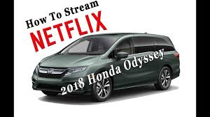 2018 honda stream. exellent stream tutorial to stream netflix on honda odyssey 2018 elite intended honda stream