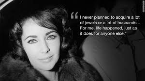 Elizabeth Taylor Quotes On Beauty Best Of What's Your Favorite Elizabeth Taylor Quote The Marquee Blog