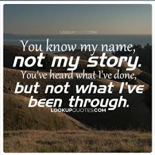 Story Quotes You Know My Name Not My Story 7