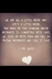 Dr Seuss Weird Love Quote Poster New Dr Seuss Weird Love Quote Poster Quotes Of The Day