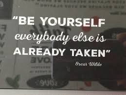 Quote Be Yourself Everyone Else Is Taken Best Of Be Yourself Everyone Else Is Taken Oscar Wilde Quote