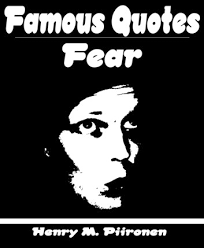 Famous Quotes On Fear EBook By Henry M Piironen 40 New Famous Quotes About Fear