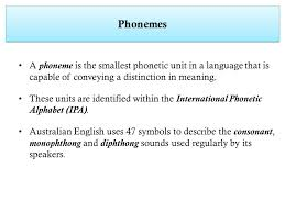International phonetic alphabet symbols (australia). Phonemes A Phoneme Is The Smallest Phonetic Unit In A Language That Is Capable Of Conveying A Distinction In Meaning These Units Are Identified Within Ppt Video Online Download
