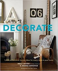 Decorate: 1, 000 Design Ideas for Every Room in Your Home: Holly Becker,  Joanna Copestick: 8601420472785: Amazon.com: Books