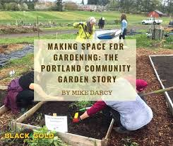 making space for gardening the portland community garden story