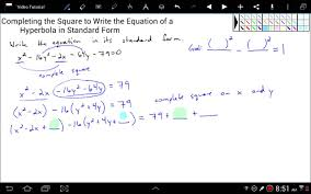completing the square to write the equation of a hyperbola in standard form