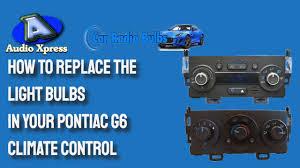 Pontiac G6 Light Bulb How To Replace The Light Bulbs In Your Pontiac G6 Climate Control