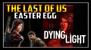 Dying Light Last Of Us Easter Egg Dying Light Easter Egg 5 Clicker The Last Of Us