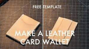 Leather Templates Making A Leather Card Wallet Build Along Tutorial Free Pdf
