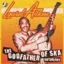 Anthology: Godfather of Ska
