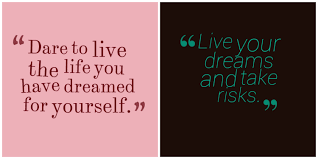 Quotes About My Dream Best Of Chasing After Your Dreams Yours Fearlessly