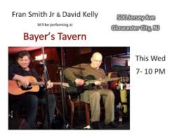Fran Smith JR and David Kelly performing at Bayer's Tavern every Wed -  Picture of Bayer's Tavern, Gloucester City - Tripadvisor