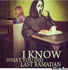 I Know What You Did Last Ramadan by sniper90 - Meme Center via Relatably.com