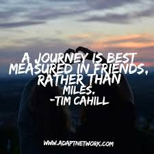 A Journey Is Best Measured In Friends Rather Than Miles Classy Quotes Journey