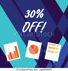 Handwriting Text Writing 30 Percent Off Concept Meaning 30 Percent Reduction On The Original Price Of A Product Presentation Of Bar Data And Pie