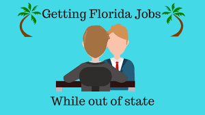 How To Get A Job Out Of State Getting Florida Jobs While Out Of State Moving To Florida Blog