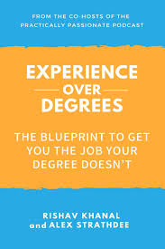 Experience Over Degrees: The Blueprint to Get You the Job Your ...