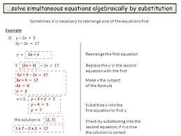 6 solve simultaneous equations algebraically by substitution sometimes it