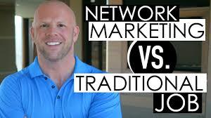 network marketing vs traditional job differences traditional job 3 differences