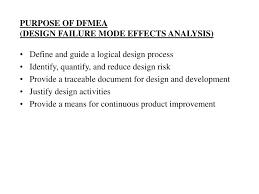 Failure Mode Ppt Purpose Of Dfmea Design Failure Mode Effects Analysis