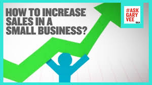 sales for small business how to increase sales in a small business youtube