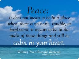 PeaceofmindquotesHaveaPeacefulweekendPeaceItdoesnotmean New Peace Of Mind Quotes