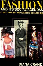 Class Agendas Fashion And Its Social Agendas Class Gender And Identity In