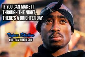 2pac Quotes Classy 48 Best Tupac Shakur Quotes On Life Love People