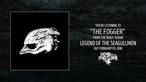 <b>Legend of the Seagullmen</b> - The Fogger (Official Audio) - YouTube