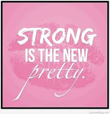 Pretty Quotes Adorable Strong Is The New Pretty Quote