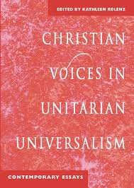 christian unitarian universalists org christian voices in unitarian universalism contemporary essays