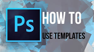 Use Templates Photoshop How To Use Templates