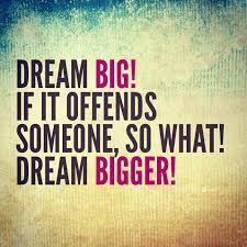 Quotes On Big Dreams Best Of Dream Big Quote